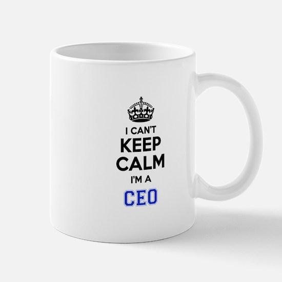 I cant keep calm Im CEO Mugs