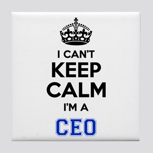 I cant keep calm Im CEO Tile Coaster