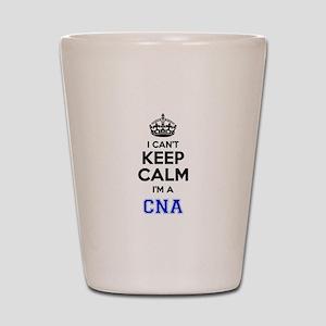 I cant keep calm Im CNA Shot Glass