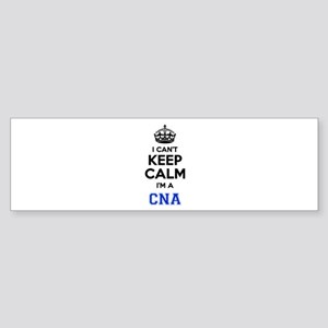 I cant keep calm Im CNA Bumper Sticker