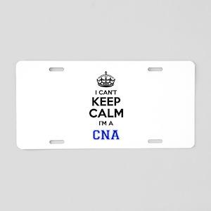 I cant keep calm Im CNA Aluminum License Plate