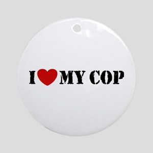 I Love My Cop Ornament (Round)