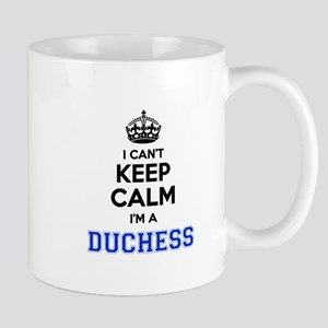 I cant keep calm Im DUCHESS Mugs