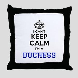 I cant keep calm Im DUCHESS Throw Pillow