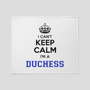 I cant keep calm Im DUCHESS Throw Blanket