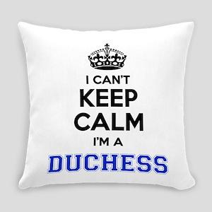I cant keep calm Im DUCHESS Everyday Pillow