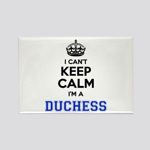 I cant keep calm Im DUCHESS Magnets