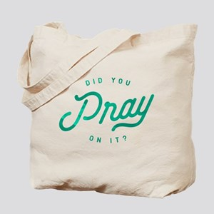 Pray On It Tote Bag