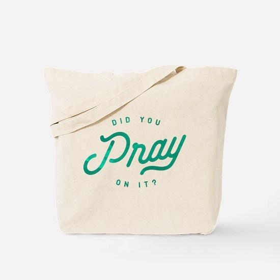Pray On It Tote Bag