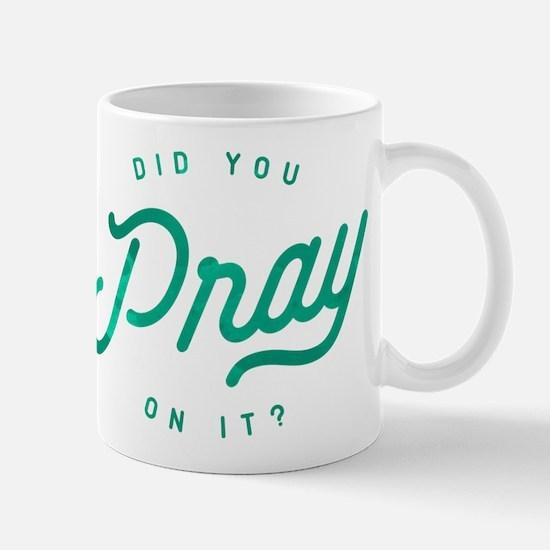 Pray On It Mug