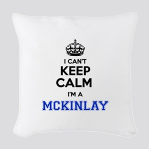 I cant keep calm Im MCKINLAY Woven Throw Pillow