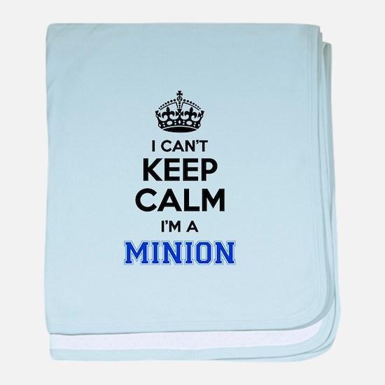 I cant keep calm Im MINION baby blanket