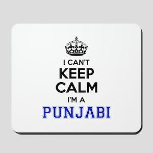 I cant keep calm Im PUNJABI Mousepad
