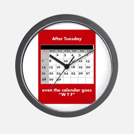 After Tuesday, even the calendar goes W Wall Clock