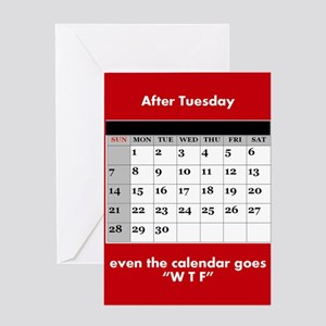 After Tuesday, even the calendar go Greeting Cards