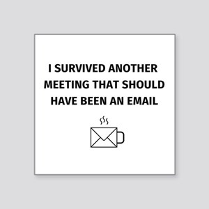 I survived another meeting that should hav Sticker
