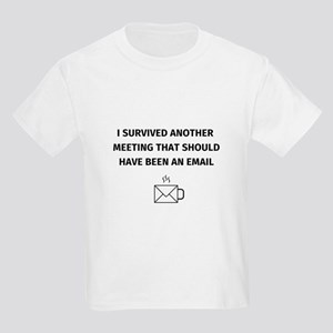 I survived another meeting that should hav T-Shirt