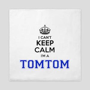 I cant keep calm Im TOMTOM Queen Duvet