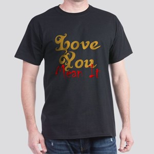 Love You Mean It T-Shirt