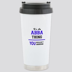 ABBA thing, you wouldn' Stainless Steel Travel Mug