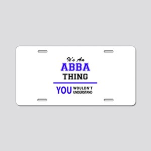ABBA thing, you wouldn't un Aluminum License Plate