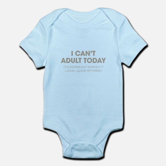 Can't Adult Today or Tomorrow Body Suit