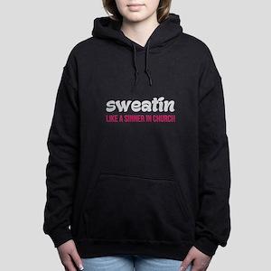 Sweatin Like A Sinner In Women's Hooded Sweatshirt