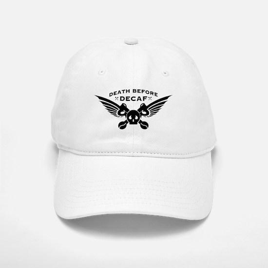 death before decaf coffee Baseball Baseball Baseball Cap