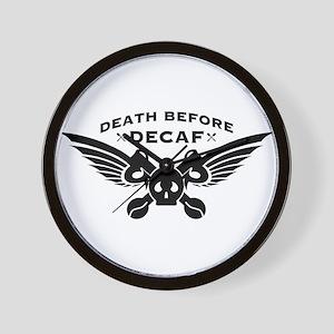 death before decaf coffee Wall Clock