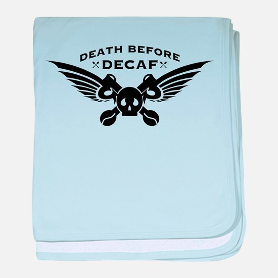 death before decaf coffee baby blanket