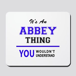 ABBEY thing, you wouldn't understand! Mousepad