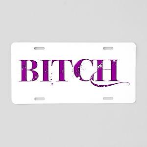 Bitch Aluminum License Plate
