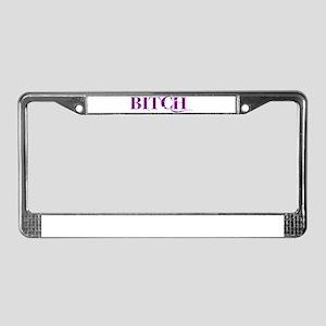 Bitch License Plate Frame