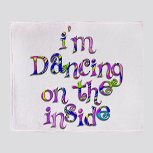 I'm Dancing on the Inside Throw Blanket