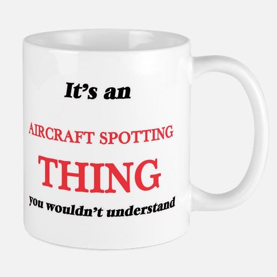 It's an Aircraft Spotting thing, you woul Mugs