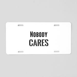 Nobody Cares Aluminum License Plate