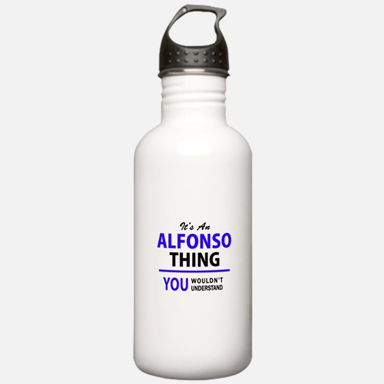 ALFONSO thing, you wou Sports Water Bottle