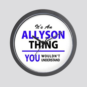 ALLYSON thing, you wouldn't understand! Wall Clock