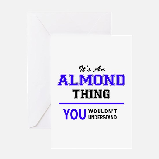 ALMOND thing, you wouldn't understa Greeting Cards