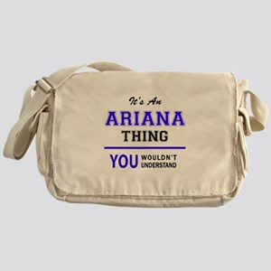 ARIANA thing, you wouldn't understan Messenger Bag
