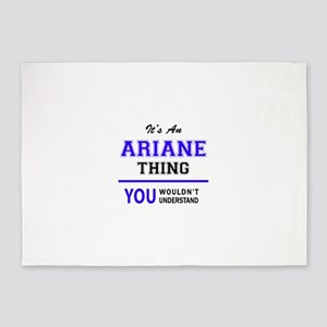ARIANE thing, you wouldn't understa 5'x7'Area Rug