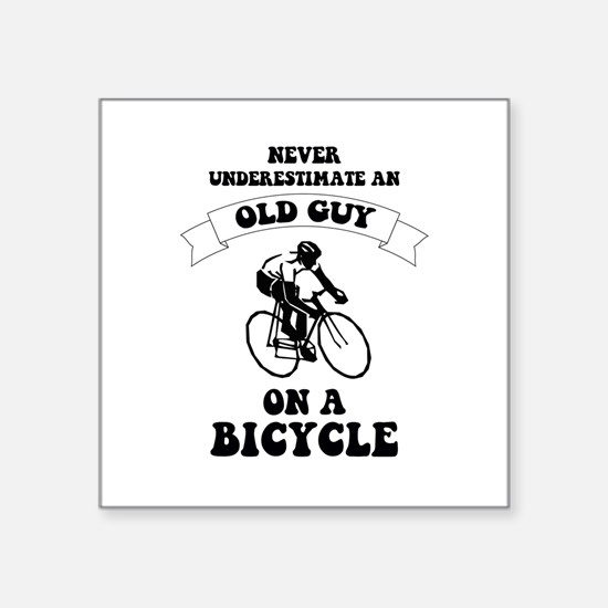 Never underestimate an old guy on a bicycl Sticker