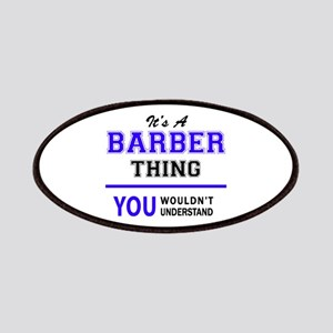 BARBER thing, you wouldn't understand! Patch