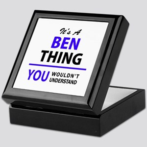 BEN thing, you wouldn't understand! Keepsake Box