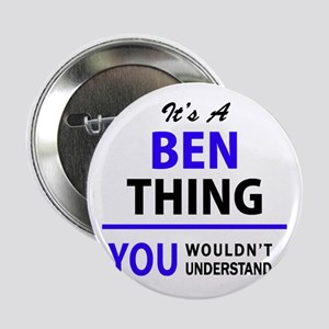 """BEN thing, you wouldn't understand! 2.25"""" Button"""