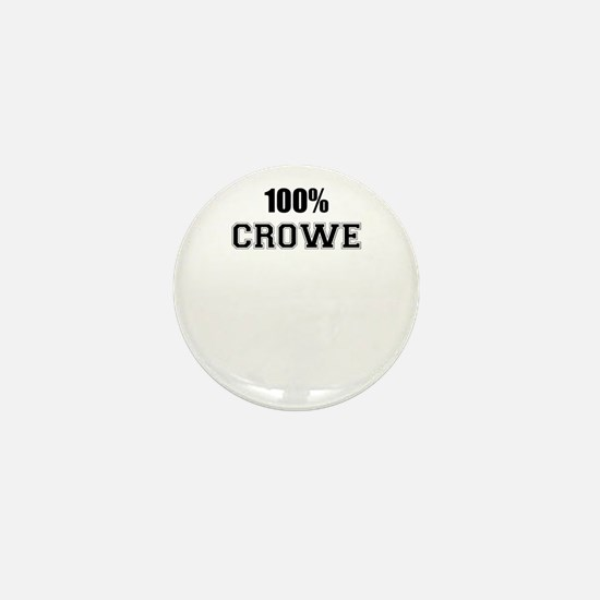 100% CROWE Mini Button