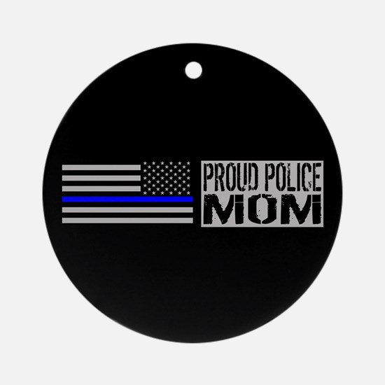 Police: Proud Mom (Black Flag Blue Round Ornament