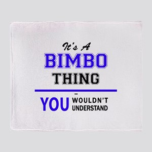 BIMBO thing, you wouldn't understand Throw Blanket