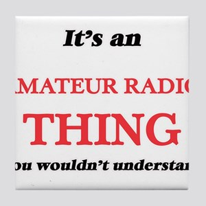 It's an Amateur Radio thing, you Tile Coaster