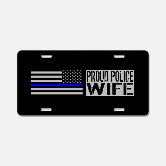 Police: Proud Wife (Black F Aluminum License Plate